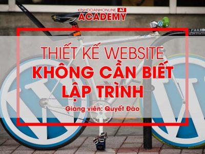 """Khóa học """"Làm Website Siêu Tốc""""   Giảng viên Quyết Đào"""
