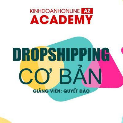 Dropshipping Cơ Bản – Giảng viên Quyết Đào