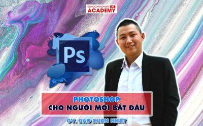 Khóa học Photoshop cho người mới bắt đầu – Giảng viên Đào Xuân Nhất