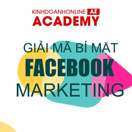Khóa học Giải Mã Bí Mật Facebook Marketing – Giảng viên Quyết Đào
