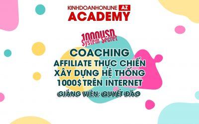 Coaching Affiliate thực chiến – Xây dựng hệ thống 1000$ trên internet